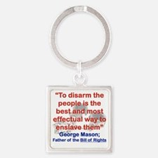TO DISARM THE PEOPLE IS THE BEST A Square Keychain