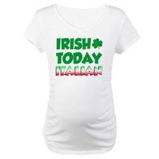 Irish Today Italian Tomorrow Shirt