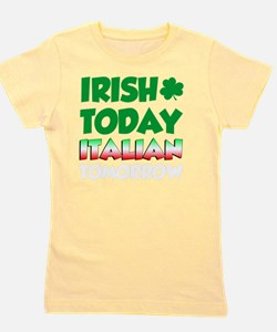 Irish Today Italian Tomorrow Girl's Tee