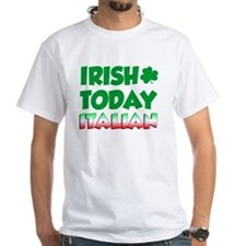 Irish Today Italian Tomorrow Shirt