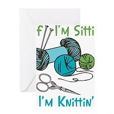 If I'm Sittin' Greeting Card