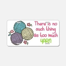 Too Much Yarn Aluminum License Plate