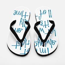 always right Flip Flops