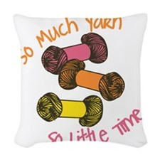 So Much Yarn  Woven Throw Pillow