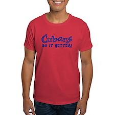 Cubans do it Better! T-Shirt