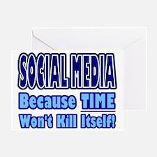 Social Media Kill Time Greeting Card