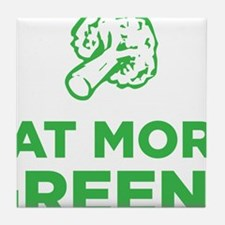 Eat More Greens Tile Coaster