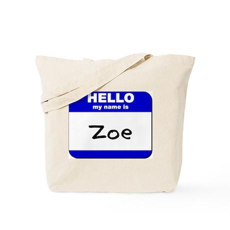 hello my name is zoe Tote Bag