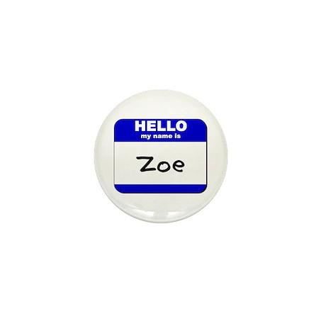 hello my name is zoe Mini Button