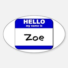 hello my name is zoe Oval Decal