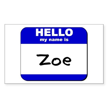 hello my name is zoe Rectangle Sticker