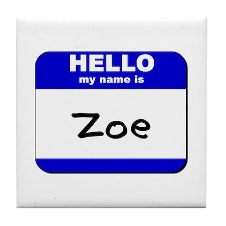 hello my name is zoe Tile Coaster
