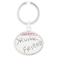 Bridesmaid a.k.a. Drunk Friend Oval Keychain