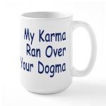 My Karma Your Dogma Large Mug