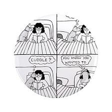 "Late Night Cuddle 3.5"" Button"