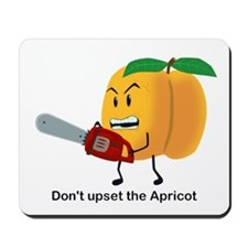 Don't Upset The Apricot Mousepad