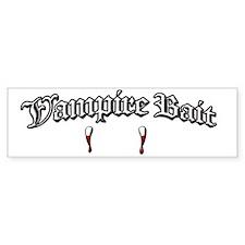 Vampire Bait Bumper Sticker