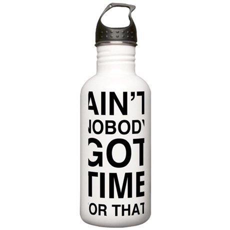 Aint Nobody Got Time F Stainless Water Bottle 1.0L