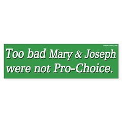 Mary and Joseph Pro-Choice Bumper Bumper Sticker