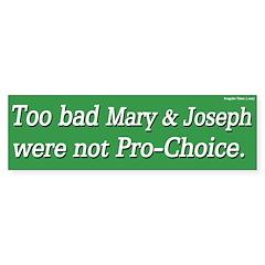 Mary and Joseph Pro-Choice Bumper Bumper Sticker