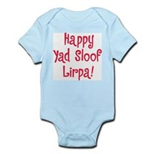 """Happy Yad Sloof Lirpa"" Infant Bodysuit"