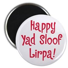 """Happy Yad Sloof Lirpa"" Magnet"