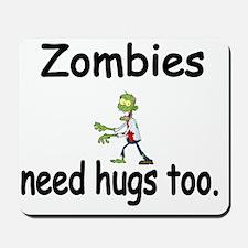 Zombies need hugs too. Mousepad