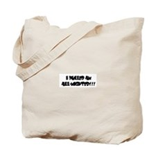 I Pulled An All-Nighter!!! Tote Bag