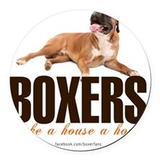 Boxers Make a House a Home Round Car Magnet