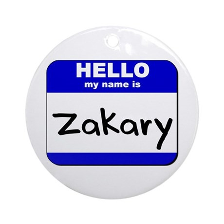 hello my name is zakary Ornament (Round)