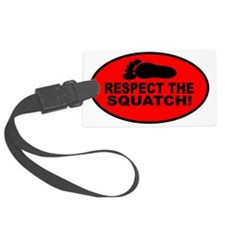 Respect the Squatch red oval Luggage Tag