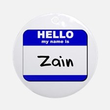 hello my name is zain  Ornament (Round)