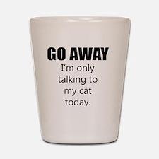 Go Away Shot Glass