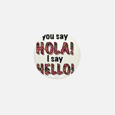 you say hola i say hello, gifts Mini Button