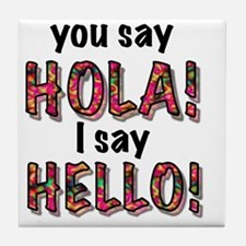 you say hola i say hello, gifts Tile Coaster