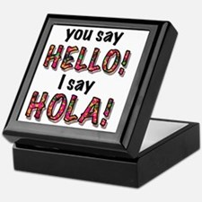 you say  hello i say hola, gifts Keepsake Box