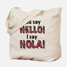 you say  hello i say hola, gifts Tote Bag