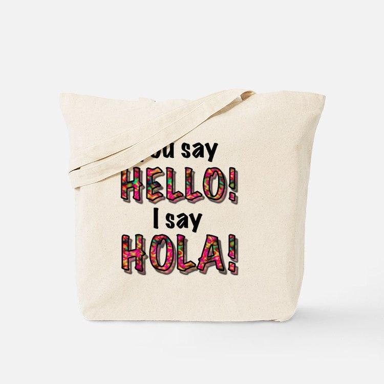 you say  hello i say hola, gifts Tote Bag