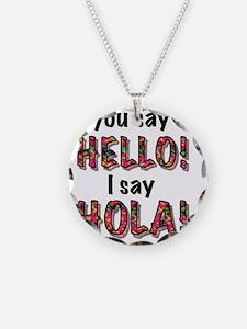 you say  hello i say hola, g Necklace