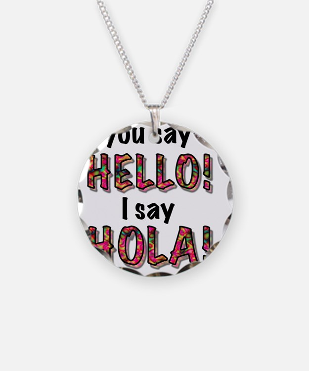 you say  hello i say hola, g Necklace