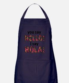 you say  hello i say hola, gifts Apron (dark)