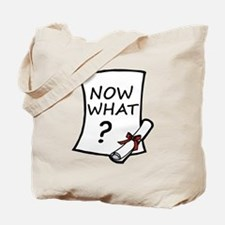 Graduation, Now what? Tote Bag