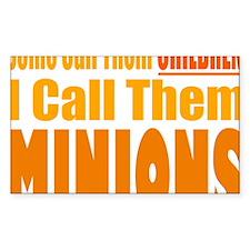 I Call Them Minions Decal