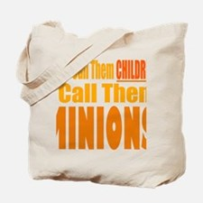 I Call Them Minions Tote Bag