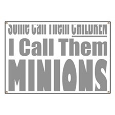I Call Them Minions Banner