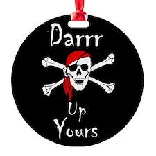 Darrr Up Yours Ornament
