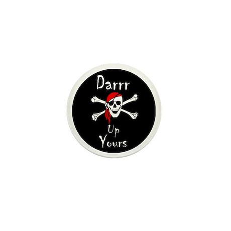Darrr Up Yours Mini Button