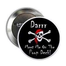"Darrr Meet Me On The Poop Deck! 2.25"" Button"