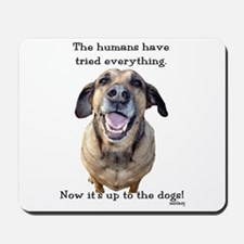 Up to the Dogs Mousepad