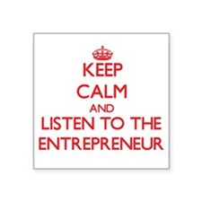 Keep Calm and Listen to the Entrepreneur Sticker